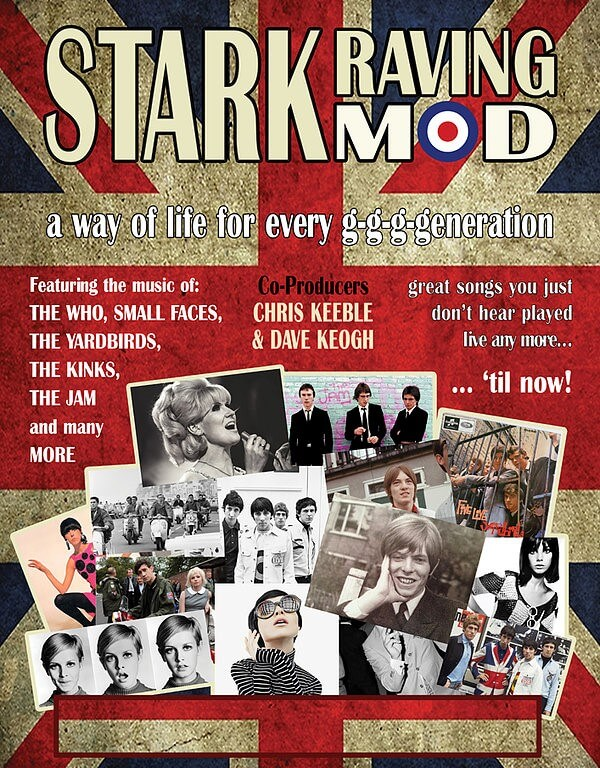 A poster of stark raving mod which features the music of The Who, Small Faces, The Yardbirds, The Kinks, The Jam and many more.