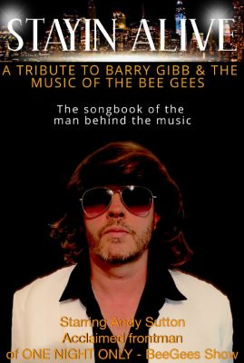 The poster for the Stayin' Alive - Tribute to Barry Gibb and the Bee Gees Show